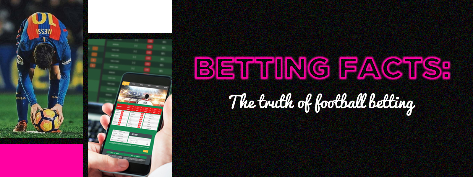 Betting Facts: The Truth of Football Betting