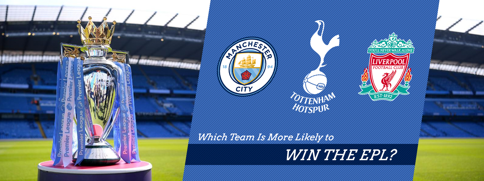 Which Team Is More Likely To Win The EPL?